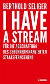 I Have A Stream (eBook, ePUB)