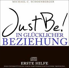 JustBe! In glücklicher Beziehung. Die Erste Hilfe, 1 Audio-CD