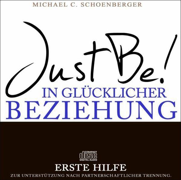 JustBe! In glücklicher Beziehung. Die Erste Hilfe, 1 Audio-CD - Schoenberger, Michael C.