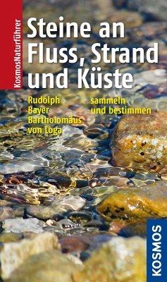 Steine an Fluss, Strand und Küste (eBook, ePUB) - Rudolph, Frank; Loga, Sven von; Bayer, Bernhard