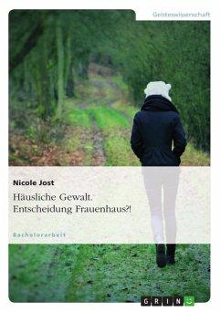 Häusliche Gewalt. Entscheidung Frauenhaus?! (eBook, ePUB)