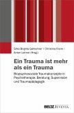 Ein Trauma ist mehr als ein Trauma (eBook, PDF)