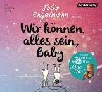 Wir können alles sein, Baby, 1 Audio-CD
