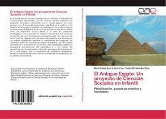 El Antiguo Egipto: Un proyecto de Ciencias Sociales en Infantil - Corral Herrerías, María Isabel; Miralles Martínez, Pedro