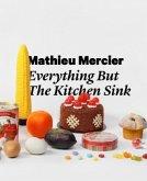 Mathieu Mercier: Everything But The Kitchen Sink