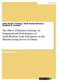 The Effect of Business Strategy on Organizational Performance of Small-Medium Scale Enterprises in the Manufacturing Sector of Ghana (eBook, ePUB)