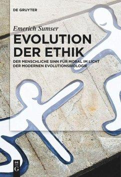 Evolution der Ethik - Sumser, Emerich
