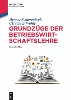 Grundzüge der Betriebswirtschaftslehre - Schierenbeck, Henner; Wöhle, Claudia B.
