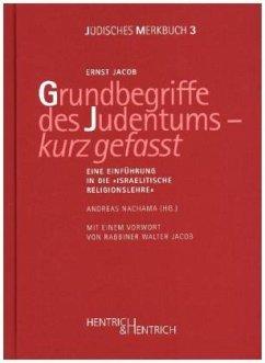 Grundbegriffe des Judentums - kurz gefasst - Jacob, Ernst