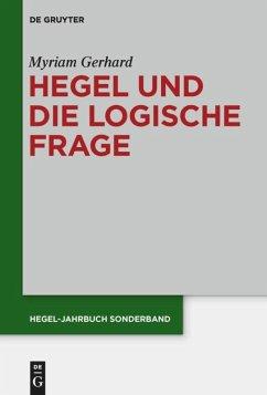 Hegel und die logische Frage - Gerhard, Myriam