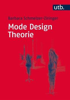 Mode Design Theorie (eBook, ePUB) - Schmelzer-Ziringer, Barbara