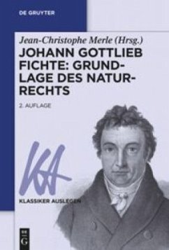 Johann Gottlieb Fichte: Grundlage des Naturrechts - Fichte, Johann Gottlieb