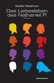 Das Liebesleben des Nathaniel P. (eBook, ePUB)