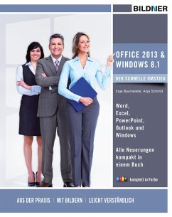 Office 2013 und Window 8.1 - der schnelle Umstieg (eBook, PDF) - Schmid, Anja; Baumeister, Inge