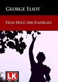 Felix Holt, der Radikale (eBook, ePUB)