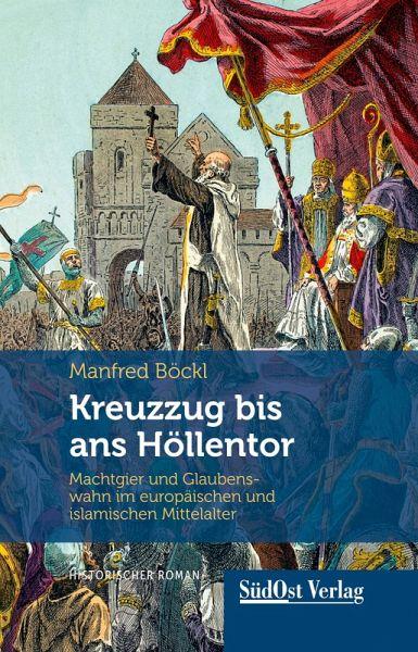 Kreuzzug bis ans Höllentor (eBook, ePUB) - Manfred Böckl