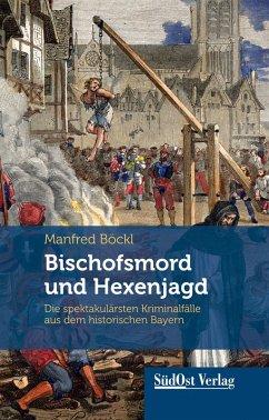 Bischofsmord und Hexenjagd (eBook, ePUB) - Manfred Böckl