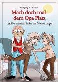 Mach doch mal dem Opa Platz (eBook, ePUB)
