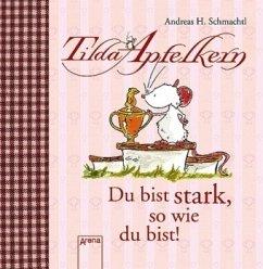 Du bist stark, so wie du bist! / Tilda Apfelkern (Mängelexemplar) - Schmachtl, Andreas H.