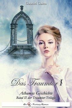 Das Traumtor I (eBook, ePUB) - Galen, Gabriel