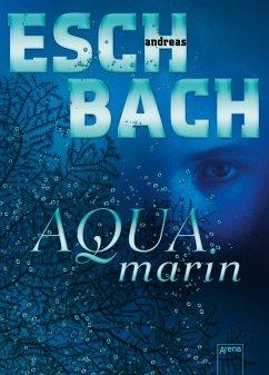 Aquamarin / Saha Bd.1 (eBook, ePUB) - Eschbach, Andreas