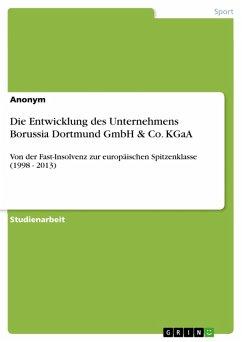 Die Entwicklung des Unternehmens Borussia Dortmund GmbH & Co. KGaA (eBook, ePUB)