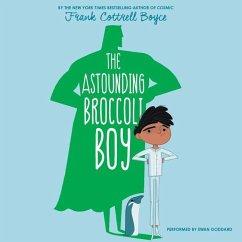 The Astounding Broccoli Boy - Boyce, Frank Cottrell; Cottrell Boyce, Frank
