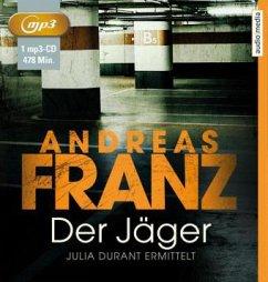 Der Jäger / Julia Durant Bd.4 (1 MP3-CDs) - Franz, Andreas