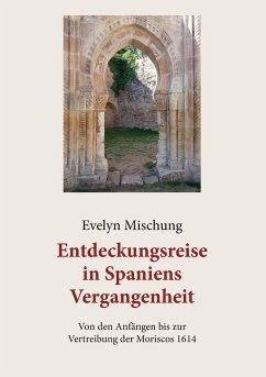Entdeckungsreise in Spaniens Vergangenheit - Mischung, Evelyn