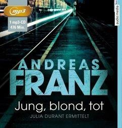 Jung, blond, tot / Julia Durant Bd.1 (1 MP3-CDs) - Franz, Andreas