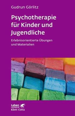 Psychotherapie für Kinder und Jugendliche (eBook, PDF) - Görlitz, Gudrun