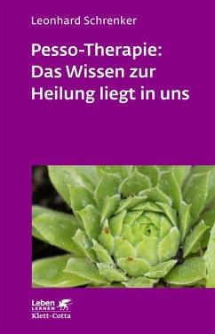Pesso-Therapie: Das Wissen zur Heilung liegt in uns (eBook, PDF) - Schrenker, Leonhard