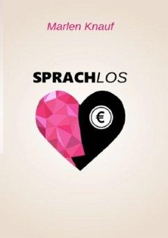 Sprachlos - Knauf, Marlen