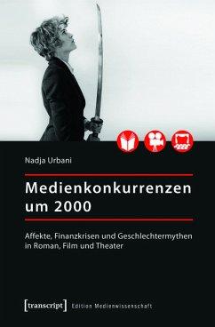 Medienkonkurrenzen um 2000 (eBook, PDF) - Urbani, Nadja