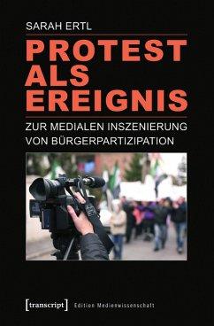 Protest als Ereignis (eBook, PDF) - Ertl, Sarah