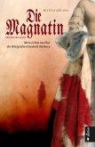 Die Magnatin. Mein Leben am Hof der Blutgräfin Elisabeth Báthory (eBook, ePUB)