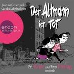 Der Altmann ist tot / Frl. Krise und Frau Freitag Bd.1 (MP3-Download)