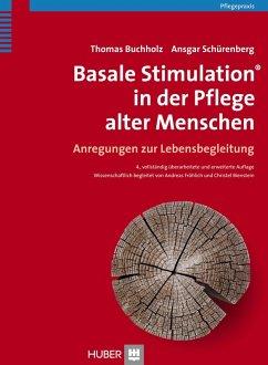 Basale Stimulation® in der Pflege alter Menschen (eBook, ePUB) - Buchholz, Thomas; Schürenberg, Ansgar