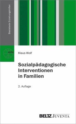 Sozialpädagogische Interventionen in Familien (eBook, PDF) - Wolf, Klaus