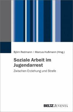 Soziale Arbeit im Jugendarrest (eBook, PDF)
