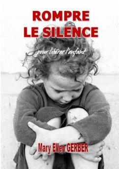Rompre Le Silence Pour Liberer L'Enfant