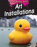 Is It Really Art?: Art Installations