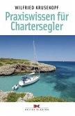 Praxiswissen für Chartersegler (eBook, ePUB)