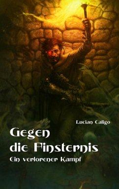 Gegen die Finsternis (eBook, ePUB) - Caligo, Lucian