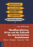 Neoliberalismus, Krise und die Zukunft des demokratischen Sozialstaats (eBook, PDF)