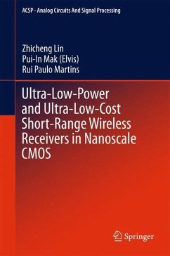 Ultra-Low-Power and Ultra-Low-Cost Short-Range Wireless Receivers in Nanoscale CMOS - Lin, Zhicheng;Mak (Elvis), Pui-In;Martins, Rui Paulo