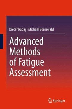 Advanced Methods of Fatigue Assessment