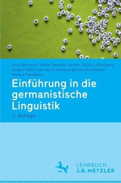 Einführung in die germanistische Linguistik - Meibauer, Jörg; Demske, Ulrike; Geilfuß-Wolfgang, Jochen; Pafel, Jürgen; Ramers, Karl Heinz; Rothweiler, Monika; Steinbach, Markus