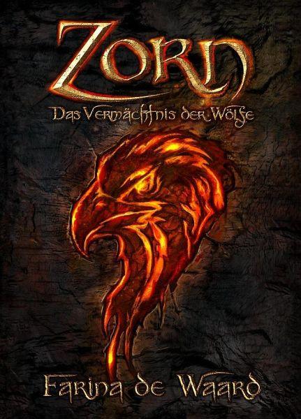 Zorn / Das Vermächtnis der Wölfe Bd.2 - Waard, Farina de