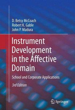 Instrument Development in the Affective Domain - McCoach, D. Betsy;Gable, Robert K.;Madura, John P.